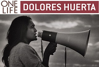 One Life Dolores Huerta